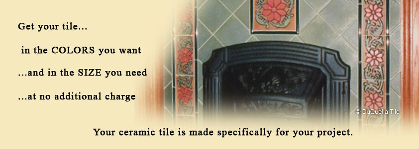 Visit our DuQuella Catalog website for custom decorative ceramic fireplace tile design.